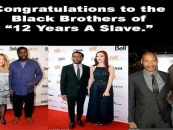 Congradulations To The Black Men Of 12 Years A Slave, So Why Did This Photo Piss Off Black Women? (Video)