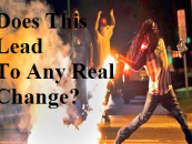 Please Stop Telling Black People That Looting & Violence Doesnt Lead To Change! (Video)
