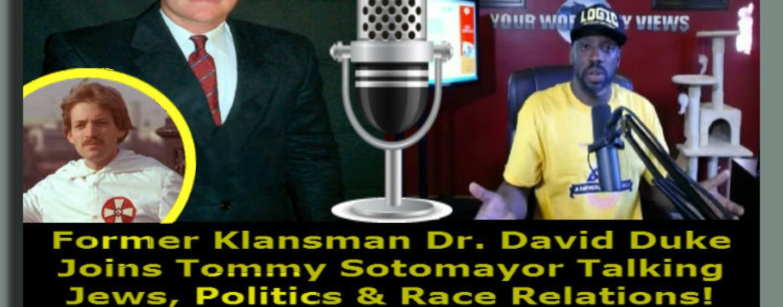 8/25/15 – Former Klansman Dr David Duke Joins Tommy Sotomayor Talking Jews, Politics & Race Relations!