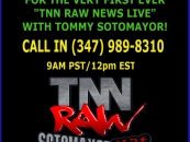 TNN RAW LIVE NEWS REPORTS STARTING MONDAY 11/9/2015 AT 12PM EST!
