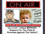 12/1/15 – Child Support: Support For The Child Or Revenge Against The Father?