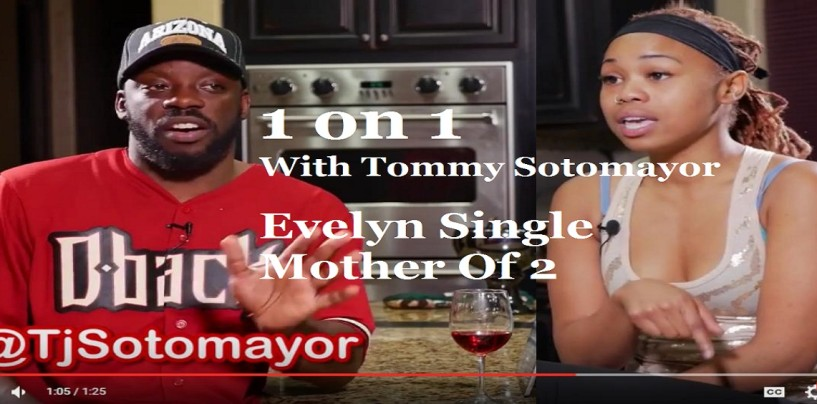Evelyn, Single Black Mother Of 2 Goes 1 on 1 With Tommy Sotomayor About Kids Out Of Wedlock & More! (Video)