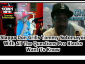 Slappa Don Grills Tommy Sotomayor With All The Questions Pro Blacks Want To Know (Video)