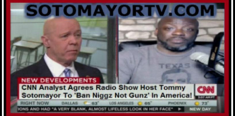 CNN Analyst Endorses Tommy Sotomayor's Video Asking Barack Obama To Ban Niggaz! (Video)