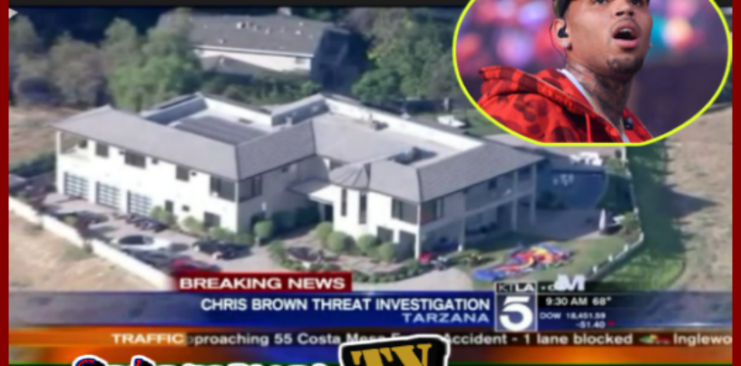 Live Coverage: Singer Chris Brown Barricaded In Home After Woman Calls 911 (Video)