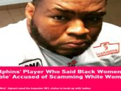 NFL Player Who Said Black Women Are Uncoachable Explains If He Conned White Chicks For Money & Puzzy! (Video)